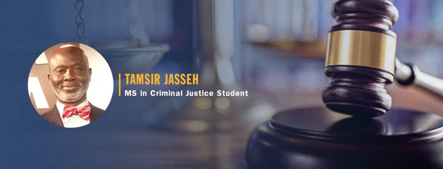 Tamsir Jasseh next to a judge's gavel and the text Tamsir Jasseh, MS in Criminal Justice Student.